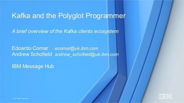 Kafka Summit SF 2017 - Kafka and the Polyglot Programmer