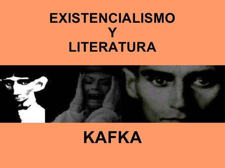 EXISTENCIALISMO Y LITERATURA KAFKA