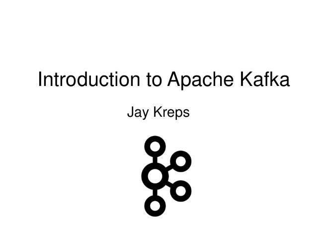 Jay Kreps Introduction to Apache Kafka