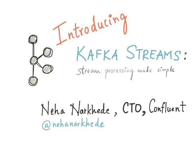 Introducing Kafka Streams: Large-scale Stream Processing with Kafka, Neha Narkhede