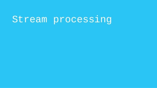 Kafka Streams: the easiest way to start with stream processing Slide 3