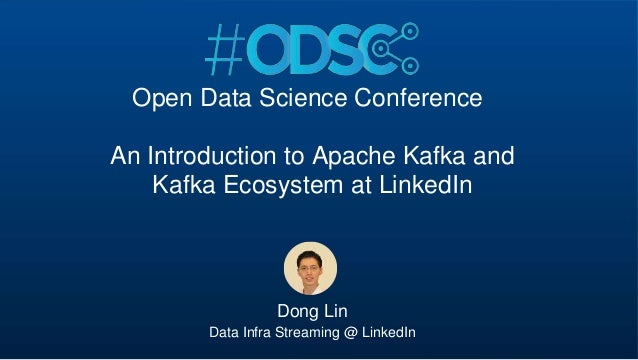 ©2017 LinkedIn Corporation. All Rights Reserved. An Introduction to Apache Kafka and Kafka Ecosystem at LinkedIn Dong Lin ...