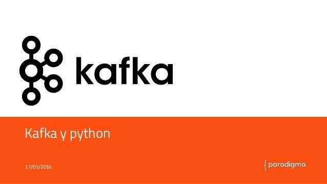 Define y gobierna tus APIs Kafka y python 17/05/2016
