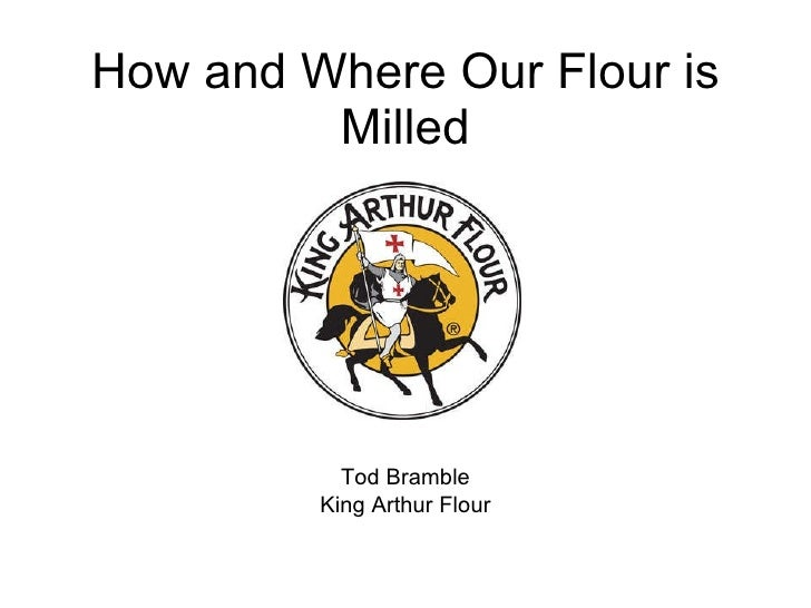 How and Where Our Flour is Milled Tod Bramble King Arthur Flour