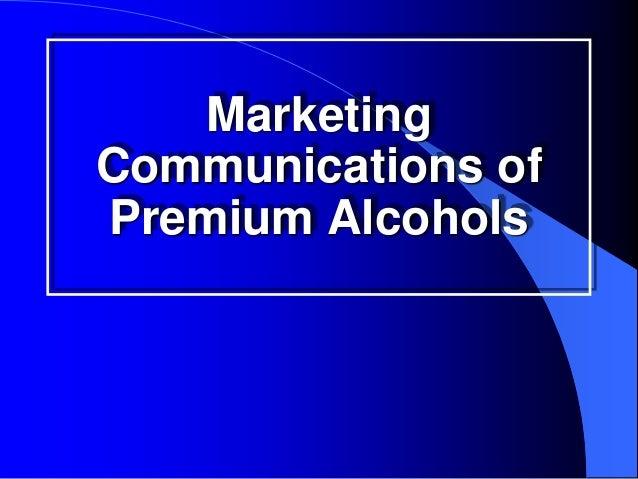 MarketingCommunications ofPremium Alcohols
