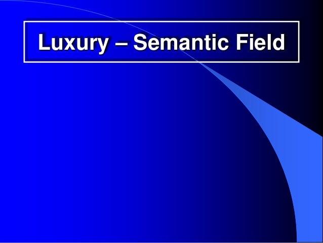 Luxury – Semantic Field