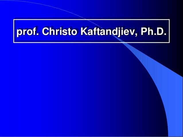 prof. Christo Kaftandjiev, Ph.D.