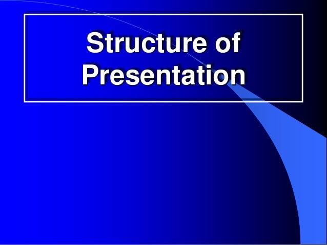 Structure ofPresentation