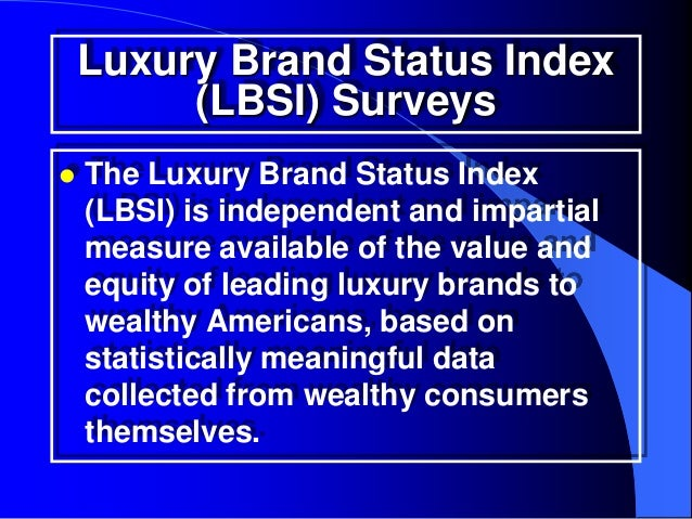 """ The  LBSI incorporates four main  """"pillars"""" of value: consistently superior quality, exclusivity and uniqueness, a me..."""