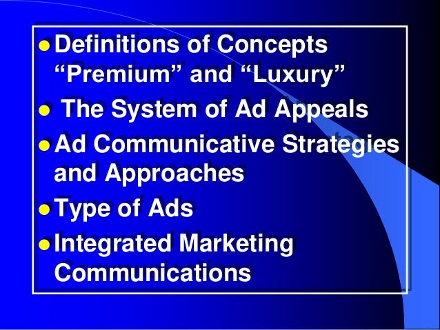""" Definitionsof Concepts  """"Premium"""" and """"Luxury"""" The System of Ad Appeals Ad Communicative Strategies  and Approaches T..."""