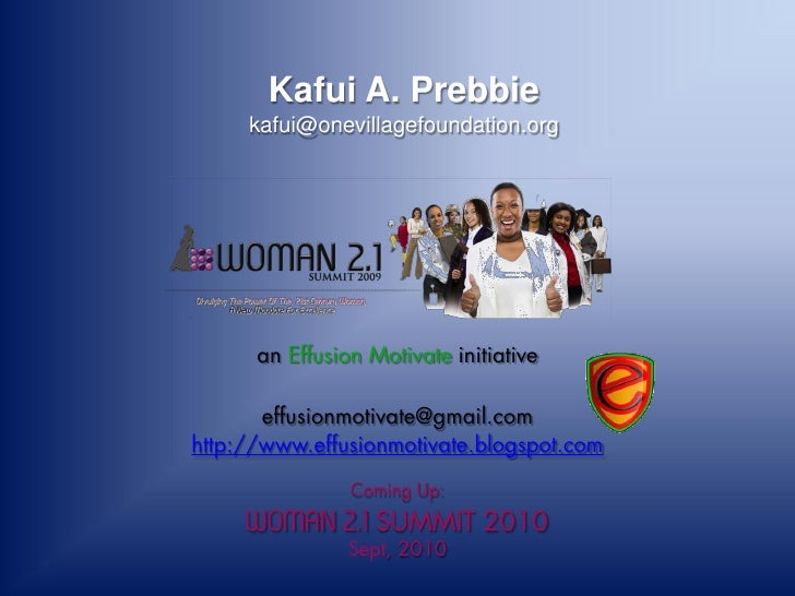 Kafui A. Prebbie      kafui@onevillagefoundation.org           an Effusion Motivate initiative         effusionmotivate@gm...