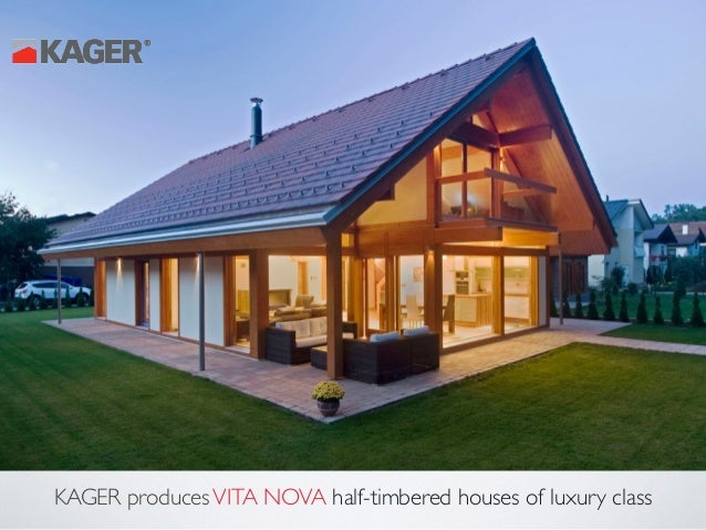 KAGER ProducesVITA NOVA Half Timbered Houses Of Luxury Class ...