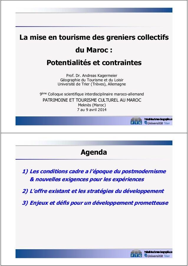 La mise en tourisme des greniers collectifs du Maroc : Potentialités et contraintes Prof. Dr. Andreas Kagermeier Géographi...