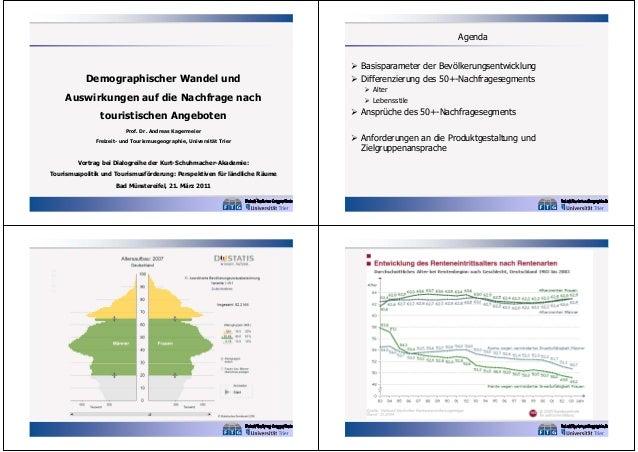 Agenda  Demographischer Wandel und Auswirkungen auf die Nachfrage nach touristischen Angeboten Prof. Dr. Andreas Kagermeie...