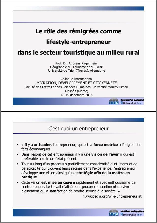 Le rôle des rémigrées comme lifestyle-entrepreneur dans le secteur touristique au milieu rural Prof. Dr. Andreas Kagermeie...