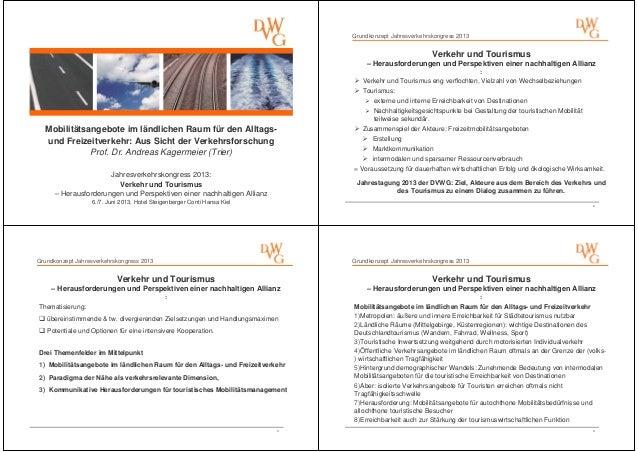 Grundkonzept Jahresverkehrskongress 2013  Verkehr und Tourismus – Herausforderungen und Perspektiven einer nachhaltigen Al...