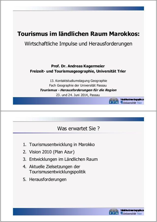 Tourismus im ländlichen Raum Marokkos: Wirtschaftliche Impulse und Herausforderungen Prof. Dr. Andreas Kagermeier Freizeit...