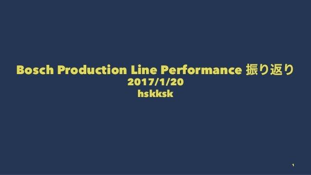 Bosch Production Line Performance 2017/1/20 hskksk 1