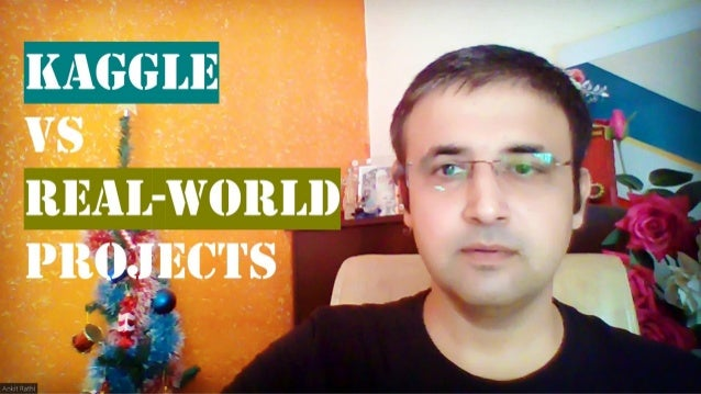 # Kaggle Platform # Real-world Projects # Head to Head # General Differences # Concluding Thoughts Agenda Kaggle Vs Real-w...