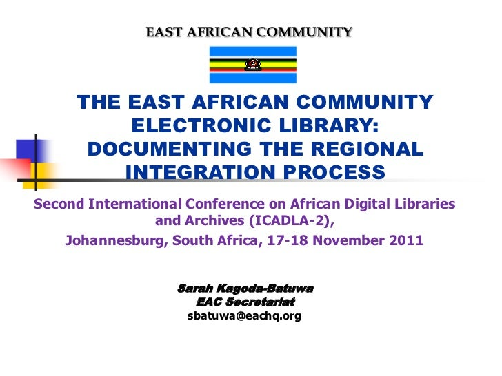 EAST AFRICAN COMMUNITY      THE EAST AFRICAN COMMUNITY           ELECTRONIC LIBRARY:       DOCUMENTING THE REGIONAL       ...