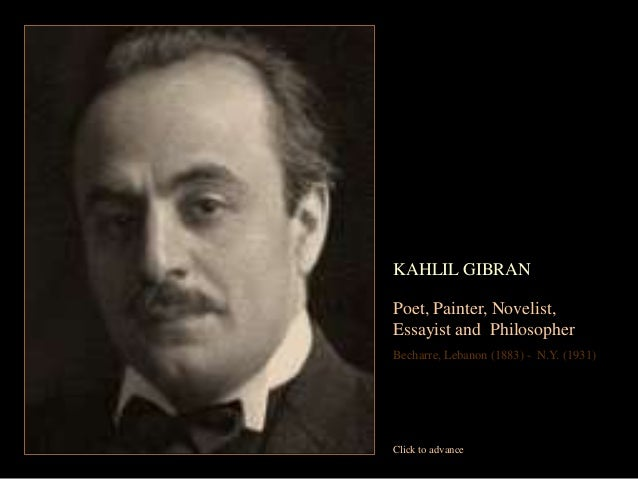 on work by khalil gibran Considered to be one of the world's most prominent literary figures, kahlil gibran  has definitely left his mark on this world born in the lebanese.