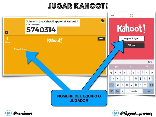NOMBRE DEL EQUIPO O JUGADOR JUGAR KAHOOT! @xoriboom @flipped_primary