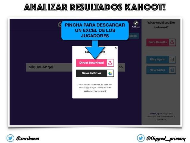 PINCHA PARA DESCARGAR UN EXCEL DE LOS JUGADORES ANALIZAR RESULTADOS KAHOOT! @xoriboom @flipped_primary