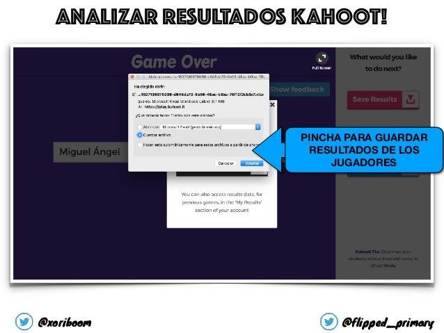 ANALIZAR RESULTADOS KAHOOT! PINCHA PARA GUARDAR RESULTADOS DE LOS JUGADORES @xoriboom @flipped_primary