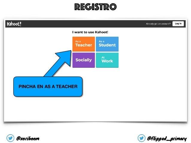 PINCHA EN AS A TEACHER REGISTRO @xoriboom @flipped_primary