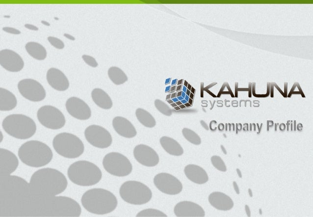 About	  Us	   l    Kahuna	  was	  originally	  the	  Embedded	  System	  Division	  of	  3Di	  systems	  and	  is	  worki...