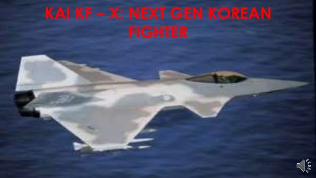 KAI KF – X: NEXT GEN KOREAN FIGHTER