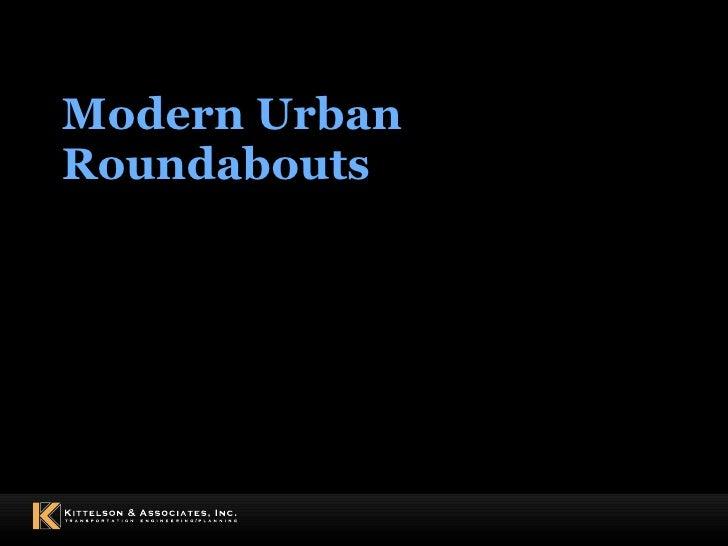 Modern Urban Roundabouts December 15, 2009