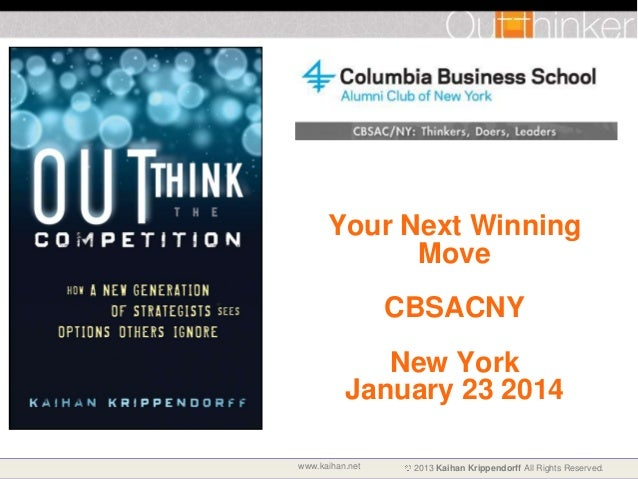Your Next Winning Move CBSACNY New York January 23 2014 www.kaihan.net  2013 Kaihan Krippendorff All Rights Reserved.