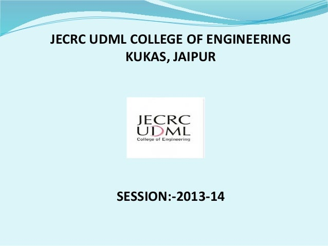 JECRC UDML COLLEGE OF ENGINEERING KUKAS, JAIPUR  SESSION:-2013-14