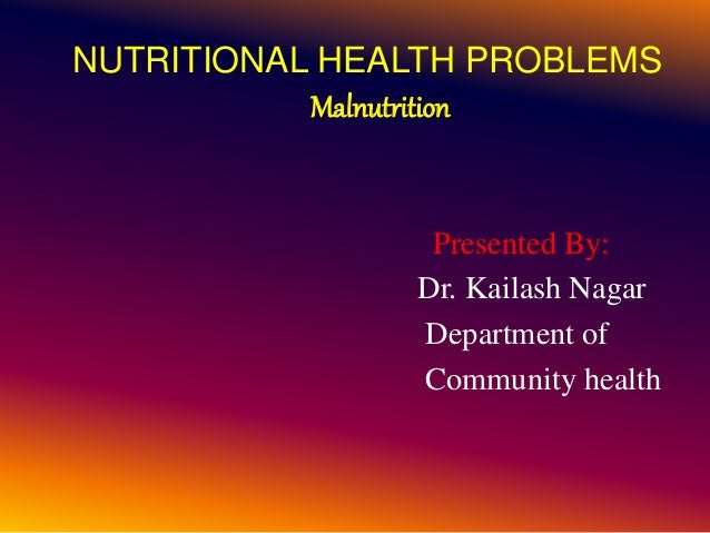 Malnutrition (Nutritional Health Problems)