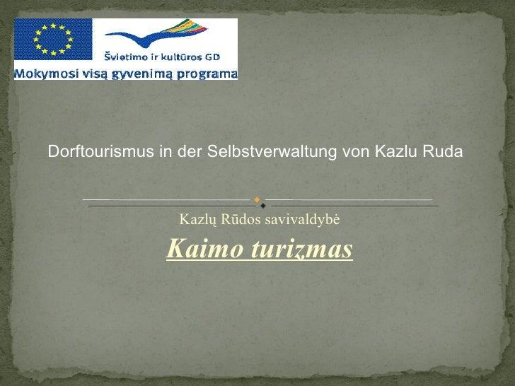 Kazlų Rūdos savivaldybė Kaimo turizmas Dorftourismus in der Selbstverwaltung von Kazlu Ruda