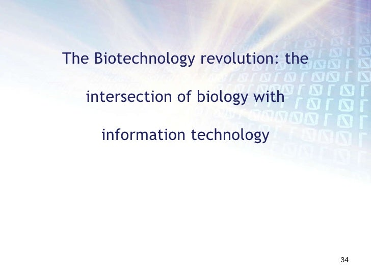 The Biotechnology revolution: the intersection of biology with information technology