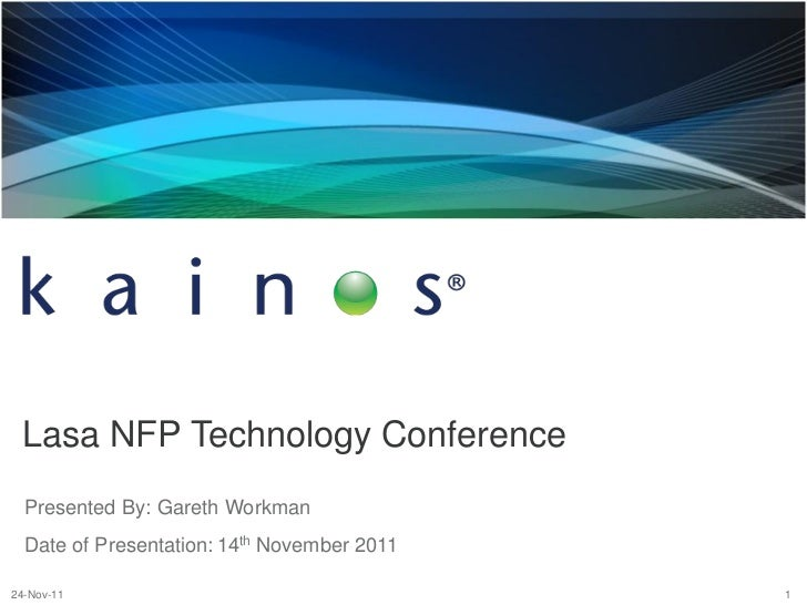 Lasa NFP Technology Conference  Presented By: Gareth Workman  Date of Presentation: 14th November 201124-Nov-11           ...