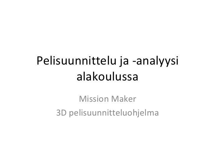 Pelisuunnittelu ja -analyysi alakoulussa Mission Maker 3D pelisuunnitteluohjelma