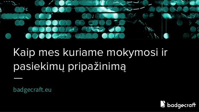 Kaip mes kuriame mokymosi ir pasiekimų pripažinimą badgecraft.eu