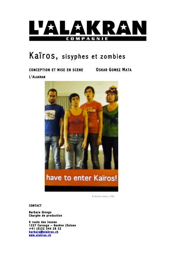 Kaïros, sisyphes et zombies C O N C E P T I O N E T M I S E E N S C E N E O S K A R G O M E Z M A T A L ' A L A K R A N © ...