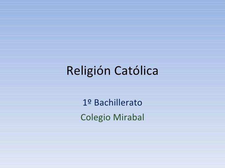 Religión Católica 1º Bachillerato Colegio Mirabal