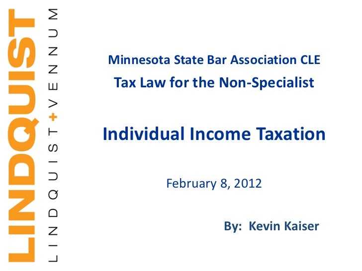 Minnesota State Bar Association CLE Tax Law for the Non-SpecialistIndividual Income Taxation         February 8, 2012     ...