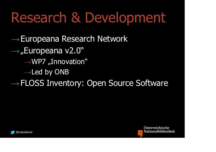 """Research & Development→ Europeana Research Network→ """"Europeana v2.0""""     →WP7 """"Innovation""""     →Led by ONB→ FLOSS Inventor..."""