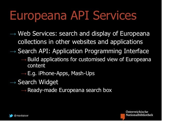 Europeana API Services→ Web Services: search and display of Europeana  collections in other websites and applications→ Sea...