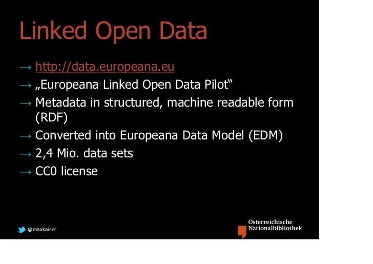 """Linked Open Data→ http://data.europeana.eu→ """"Europeana Linked Open Data Pilot""""→ Metadata in structured, machine readable f..."""