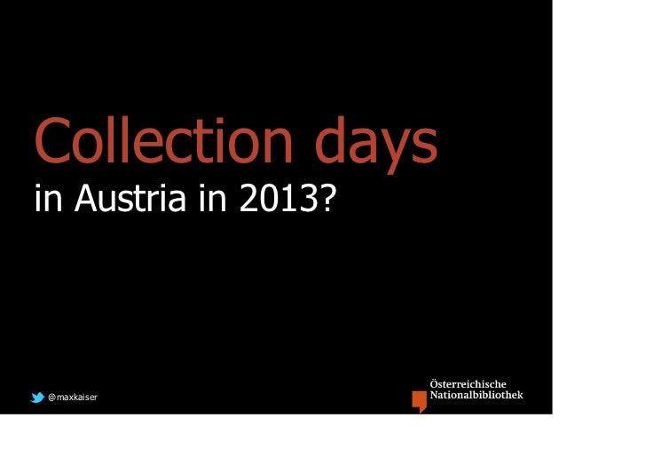 Collection daysin Austria in 2013?@maxkaiser