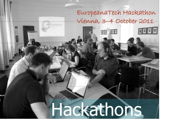 EuropeanaTech Hackathon               Vienna, 3–4 October 2011@maxkaiser   Hackathons