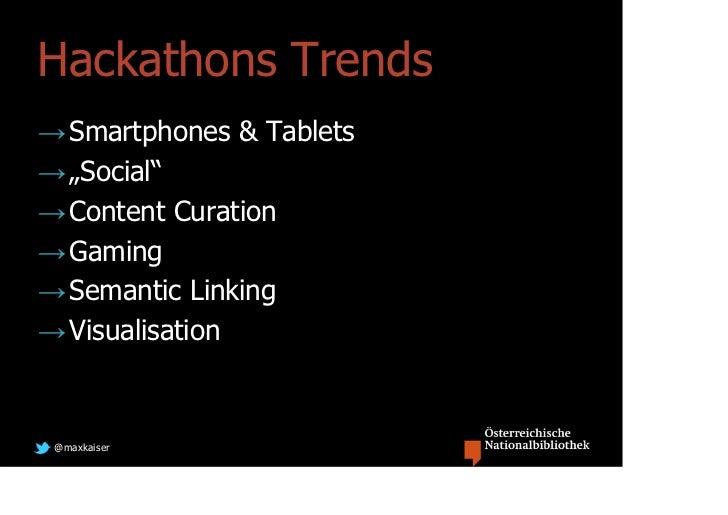 """Hackathons Trends→ Smartphones & Tablets→ """"Social""""→ Content Curation→ Gaming→ Semantic Linking→ Visualisation @maxkaiser"""