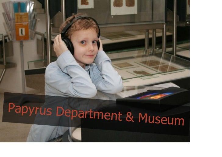 Papyrus Depart              ment & Museum @maxkaiser